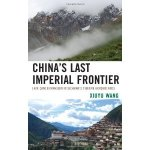 Chinas Last Imperial Frontier